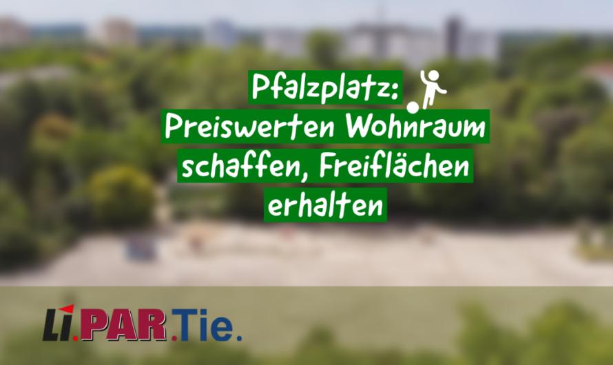 Pfalzplatz: Preiswerten Wohnraum schaffen, Freiflächen erhalten