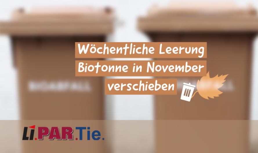 Wöchentliche Leerung Biotonne in November verschieben