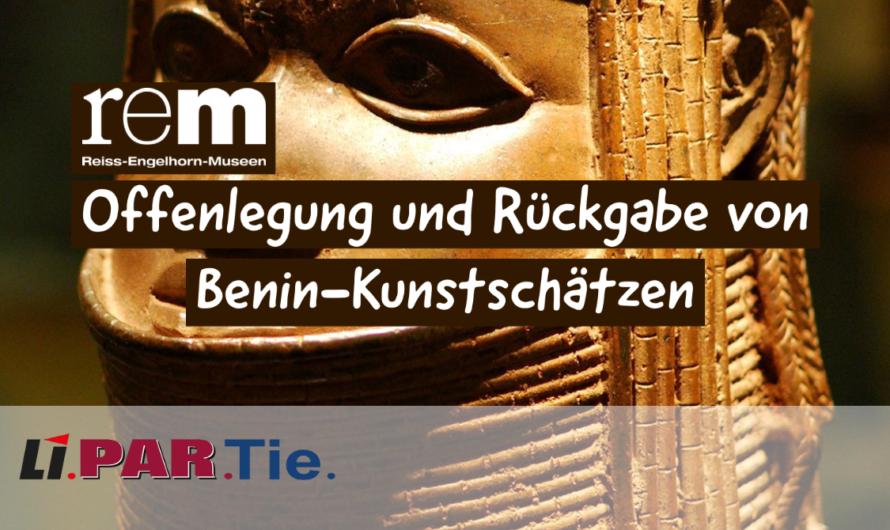 REM: Offenlegung und Rückgabe von Benin-Kunstschätzen