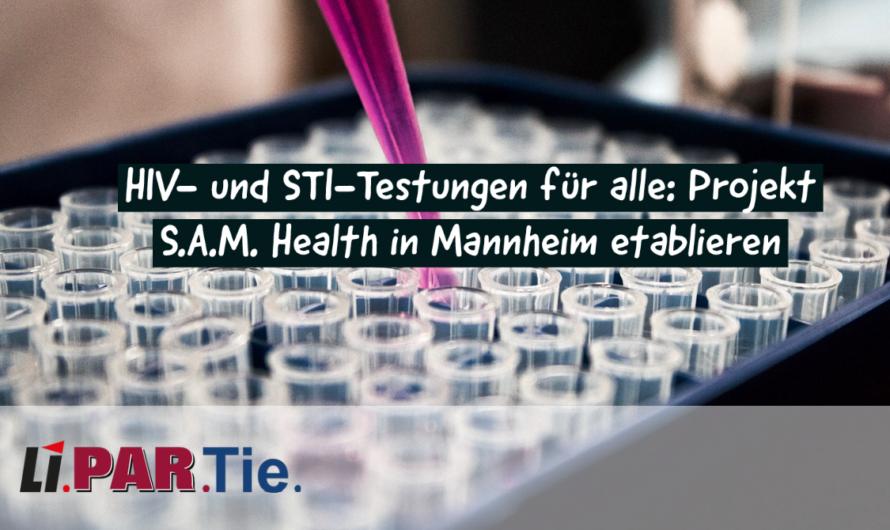 HIV- und STI-Testungen für alle: Projekt S.A.M. Health  in Mannheim etablieren